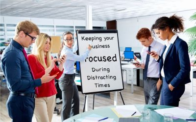 Keeping Your Orange County Business Focused During Distracting Times